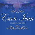 Escoto Ivan Floral Decors