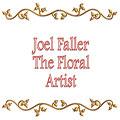 Joel G. Faller The Floral Artist